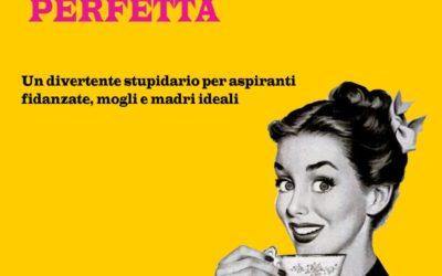 Al teatro San Marco di Vicenza l'Enciclopedia della donna perfetta